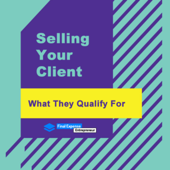 Selling A Client What They Qualify For